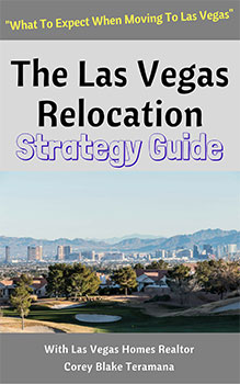 Las Vegas relocation guide by top Realtor Corey Blake Teramana and his team